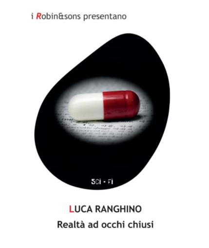 La copertina di Realtà ad occhi chiusi, di Luca Ranghino