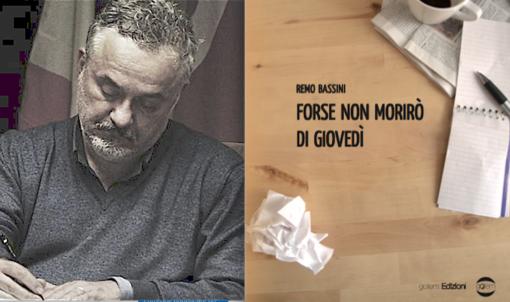 Presentazione (on line) di Forse non morirò di giovedì, di Remo Bassini