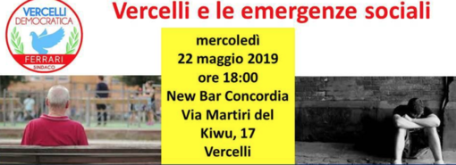 Le emergenze sociali: Vercelli Democratica al Concordia